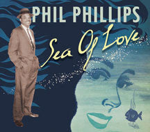 Phil Phillips - Sea Of Love (CD)