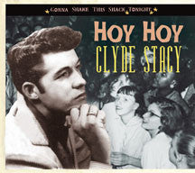 Clyde Stacy - Gonna Shake This Shack Tonight: Hoy Hoy (CD)