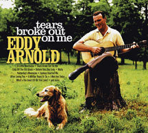 Eddy Arnold - Tears Broke Out On Me (CD)