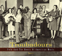 Troubadours: Folk And The Roots Of American Music Vol.1 (CD)
