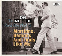 Martians, Demons And Fools Like Me; The Mci Records Story 1954-1961 (CD)