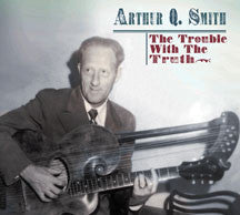 Arthur Q. Smith - The Trouble With The Truth (CD)