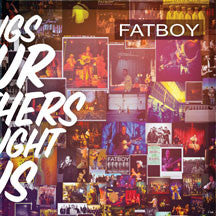 Fatboy - Songs Our Mothers Taught Us (CD)