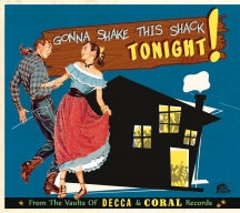 Gonna Shake This Shack Tonight: From The Vaults Of Decca & Coral Records (CD)