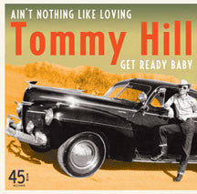 Tommy Hill - Ain't Nothing Like Loving B/w Get Ready Baby (VINYL 7 INCH)