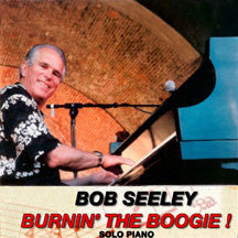 Bob Seeley - Burnin' The Boogie (CD)
