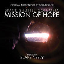 Blake Neely - Space Shuttle Columbia: Mission Of Hope: Original Soundtrack (CD)