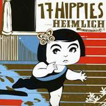 17 Hippies - Heimlich (CD)