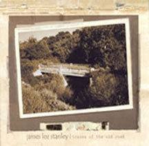 James Lee Stanley - New Traces Of The Old Road (CD)