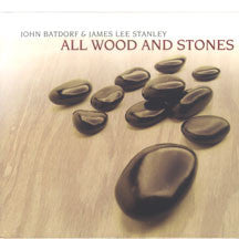 John/stanley Batdorf - All Wood And Stones (CD)