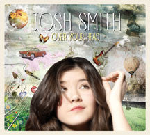 Josh Smith - Over Your Head (CD)