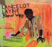 Lancelot Layne - Blow 'Way (CD)