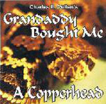 Charles Cullen - Grandaddy Bought Me A Copperhead (CD)