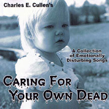 Charles Cullen - Caring For Your Own Dead (CD)