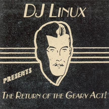 Dj Linux - Return Of The Geary Act (CD)