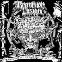 Repulsive Vision - Look Past the Gore and See the Art (CD)