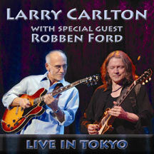 Larry Carlton - With Special Guest Robben Ford: Live In Tokyo (CD)