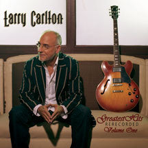 Larry Carlton - Greatest Hits Re-recorded Volume One (CD)