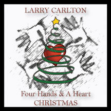 Larry Carlton - Four Hands & A Heart Christmas (CD)