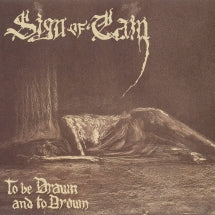 Sign Of Cain - To Be Drawn And To Drown (CD)
