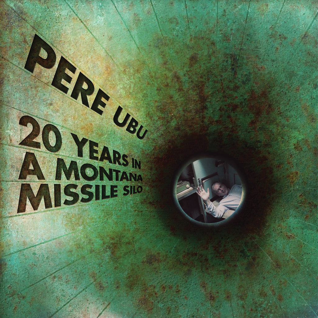 Pere Ubu - 20 Years In A Montana Missile Silo (CD)