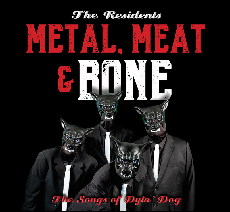 Residents - Metal, Meat & Bone: The Songs Of Dyin' Dog (CD)