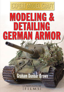 Graham Dunbar Brown - Modeling & Detailing German Armor (DVD)