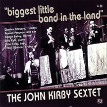 John Kirby Sextet - Biggest Little Band In The Land (CD)