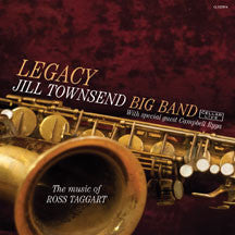 Jill Townsend Big Band - Legacy, the Music of Ross Taggart (CD)