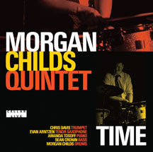 Morgan Childs Quintet - Time (CD)