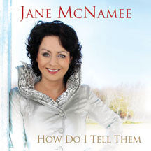 Jane Mcnamee - How Do I Tell Them (CD)