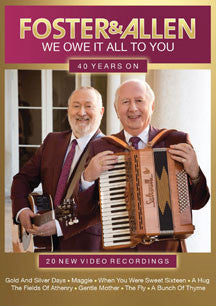 Foster & Allen - We Owe It All To You: 40 Years On (DVD)
