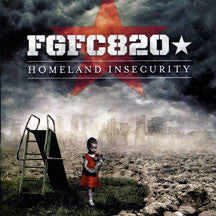 Fgfc820 - Homeland Insecurity (CD)