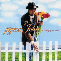 Pigeon John - Is Dating Your Sister (CD)