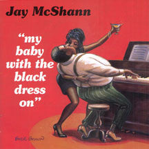 Jay McShann - My Baby With the Black Dress (CD)