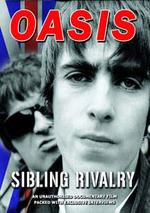 Oasis - Sibling Rivalry Unauthorized (DVD)