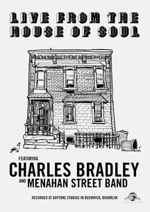 Charles Bradley & Menahan Street Band - Live From The House Of Soul (DVD)