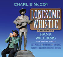 Charlie McCoy - Lonesome Whistle: A Tribute To Hank Williams (CD)
