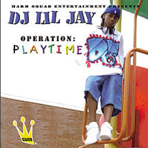 DJ Lil Jay - Operation: Playtime (CD)