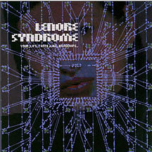 Lenore Syndrome - Your Lips Taste Like Microchip (CD)