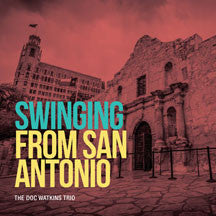 Doc Watkins - Swinging From San Antonio (CD)