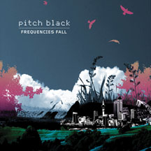 Pitch Black - Frequencies Fall (CD)