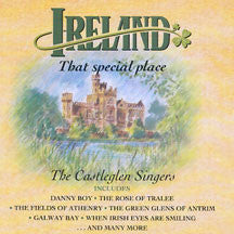 Castleglen Singers - Ireland That Special Place (CD)