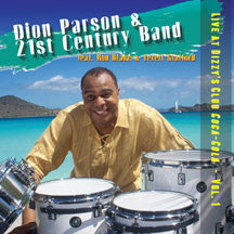 Dion Parson & The 21st Century Band - Live At Dizzy's Club Coca-Cola: Vol. 1 (CD)