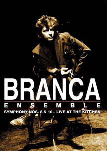 Glenn Branca - Symphony Nos.8 & 10: Live At The Kitchen (DVD)