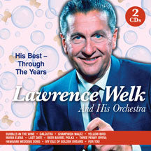 Lawrence Welk & His Orchestra - His Best: Through The Years (CD)