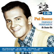 Pat Boone - Friendly Persuasion: His Greatest Hits (CD)