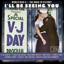I'll Be Seeing You: World War II The Road To Victory (CD)