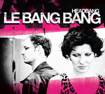 Le Bang Bang - Headbang (CD)