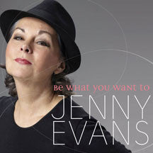 Jenny Evans - Be What You Want To (CD)